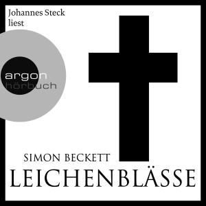 "Johannes Steck liest Simon Beckett ""Leichenblässe"""