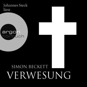 "Johannes Steck liest Simon Beckett ""Verwesung"""