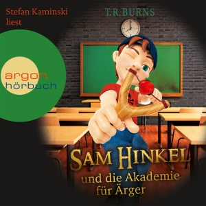 """Stefan Kaminski liest T. R. Burns """"Sam Hinkel und die Akademie für Ärger"""""""