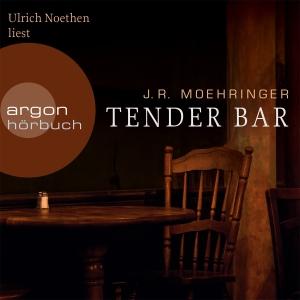 "Ulrich Noethen liest J. R. Moehringer ""Tender Bar"""