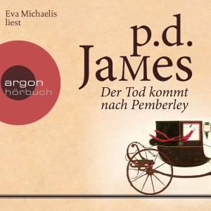 """Eva Michaelis liest P. D. James """"Der Tod kommt nach Pemberley"""""""