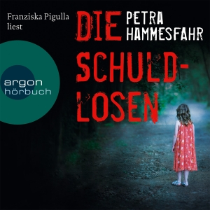 "Franziska Pigulla liest Petra Hammesfahr ""Die Schuldlosen"""