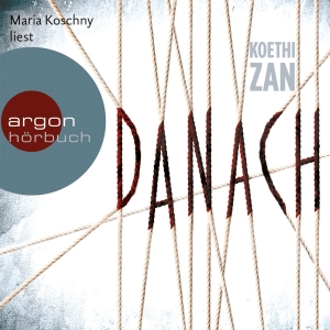 """Maria Koschny liest Koethi Zan """"Danach"""""""