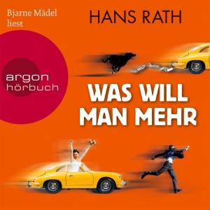 """Bjarne Mädel liest Hans Rath """"Was will man mehr"""""""