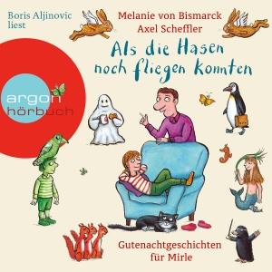 """Boris Aljinovic liest Melanie von Bismarck, Axel Scheffler """"Als die Hasen noch fliegen konnten"""""""