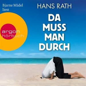 """Bjarne Mädel liest Hans Rath """"Da muss man durch"""""""