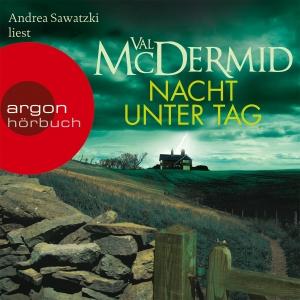 "Andrea Sawatzki liest Val McDermid ""Nacht unter Tag"""