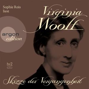 """Sophie Rois liest Virginia Woolf """"Skizze der Vergangenheit"""""""