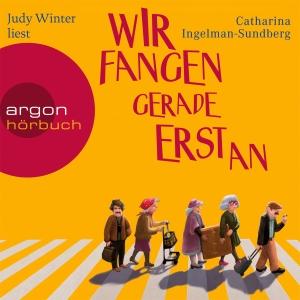 """Judy Winter liest Catharina Ingelman-Sundberg """"Wir fangen gerade erst an"""""""
