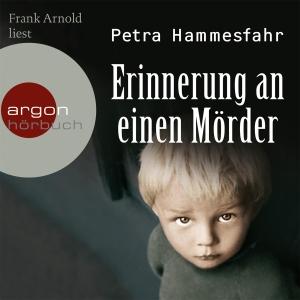 """Frank Arnold liest Petra Hammesfahr """"Erinnerung an einen Mörder"""""""