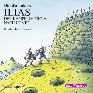 Ilias - Der Kampf um Troja