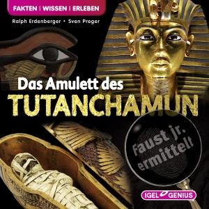 Faust Jr. ermittelt - Das Amulett des Tutanchamun