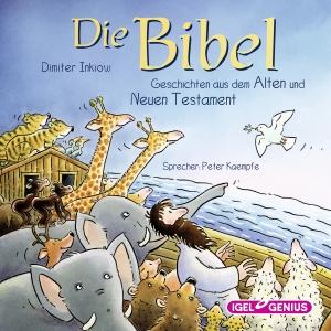 Die Bibel - Geschichten aus dem Alten und Neuen Testament