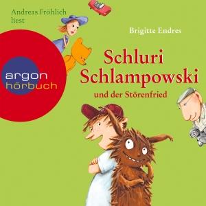 """Andreas Fröhlich liest Brigitte Endres """"Schluri Schlampowski und der Störenfried"""""""