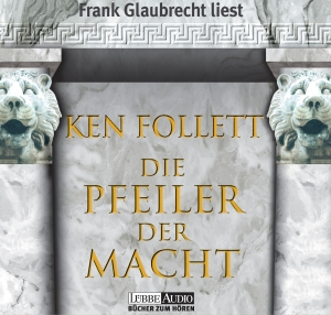 Frank Glaubrecht liest Ken Follet, Die Pfeiler der Macht