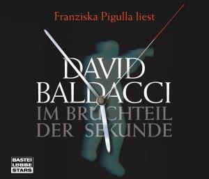 Franziska Pigulla liest David Baldacci, Im Bruchteil der Sekunde