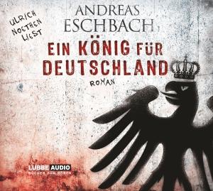 """Ulrich Noethen liest Andreas Eschbach """"Ein König für Deutschland"""""""
