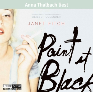 "Anna Thalbach liest Janet Fitch ""Paint it black"""