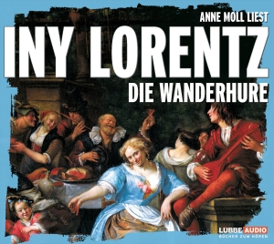 "Anne Moll liest ""Iny Lorentz, Die Wanderhure"""
