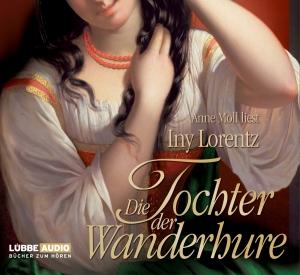 """Anne Moll liest Iny Lorentz """"Die Tochter der Wanderhure"""""""
