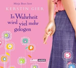 """Mirja Boes liest Kerstin Gier """"In Wahrheit wird viel mehr gelogen"""""""
