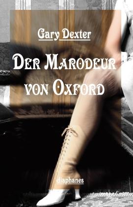 Der Marodeur von Oxford und andere Geheimnisse aus dem Fallbuch von Henry St. Liver