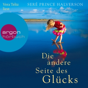 """Vera Teltz liest Seré Prince Halverson """"Die andere Seite des Glücks"""""""