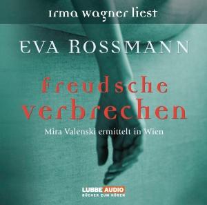 Irma Wagner liest Eva Rossmann, Freudsche Verbrechen