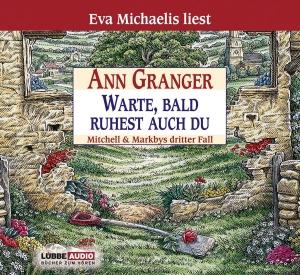 """Eva Michaelis liest Ann Granger """"Warte, bald ruhest auch du"""""""