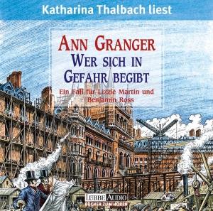 """Katharina Thalbach liest Ann Granger """"Wer sich in Gefahr begibt"""""""