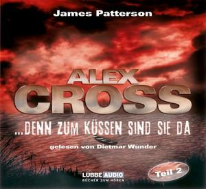 Alex Cross -  ...denn zum Küssen sind sie da
