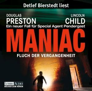 """Detlef Bierstedt liest Douglas Preston, Lincoln Child """"Maniac - Fluch der Vergangenheit"""""""