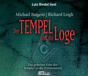 Lutz Riedel liest Michael Baigent, Richard Leigh, Der Tempel und die Loge