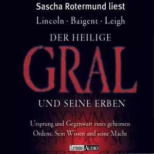 Sascha Rotermund liest Lincoln, Baigent, Leight, Der Heilige Gral und seine Erben