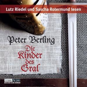 Lutz Riedel und Sascha Rotermund lesen Peter Berling, Die Kinder des Gral