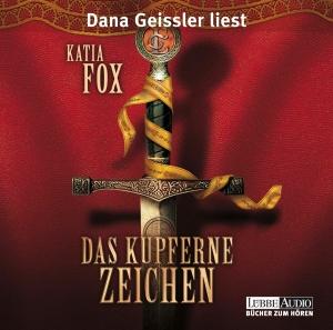 """Dana Geissler liest Katia Fox """"Das kupferne Zeichen"""""""