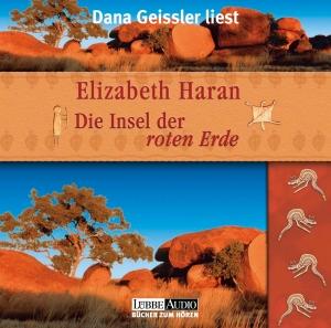 """Dana Geissler liest Elizabeth Haran """"Die Insel der roten Erde"""""""
