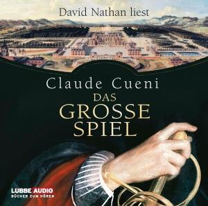 David Nathan liest Claude Cueni, Das große Spiel