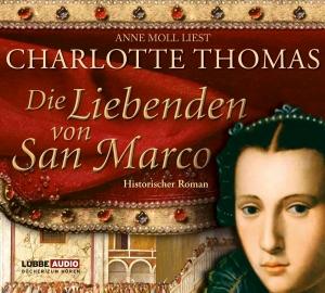 """Anne Moll liest Charlotte Thomas """"Die Liebenden von San Marco"""""""