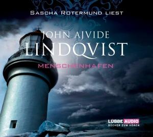 Sascha Rotermund liest John Ajvide Lindqvist, Menschenhafen