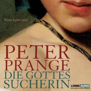 Nana Spier liest Peter Prange, Die Gottessucherin
