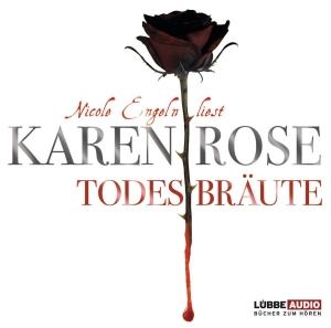 Nicole Engeln liest Karen Rose, Todesbräute