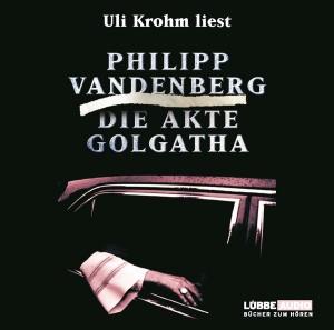 Uli Krohm liest Philipp Vandenberg, Die Akte Golgatha