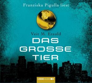 Franziska Pigulla liest Veit M. Etzold, Das große Tier