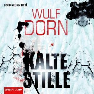 David Nathan liest Wulf Dorn, Kalte Stille