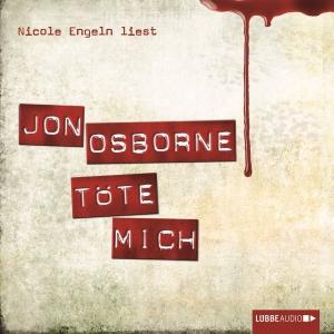Nicole Engeln liest Jon Osborne, Töte mich