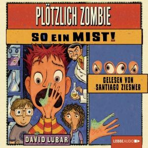 Plötzlich Zombie - So ein Mist!