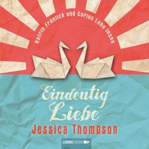"""Katrin Fröhlich und Carlos Lobo lesen """"Eindeutig Liebe"""", Jessica Thompson"""