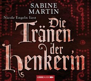 """Nicole Engeln liest Sabine Martin """"Die Tränen der Henkerin"""""""