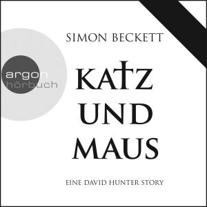 "Johannes Steck liest Simon Beckett ""Katz und Maus"""